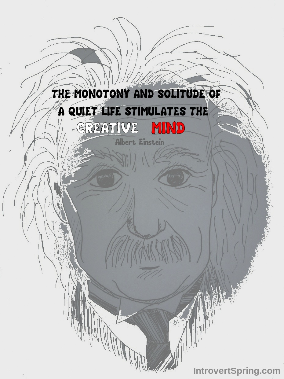 Einstein Quote Monotony Of Quiet Life Introvert Spring