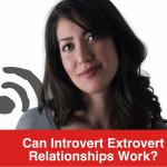 Podcast: Can Introvert Extrovert Relationships Work?