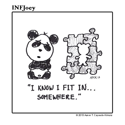 INFJ I know I fit in somewhere