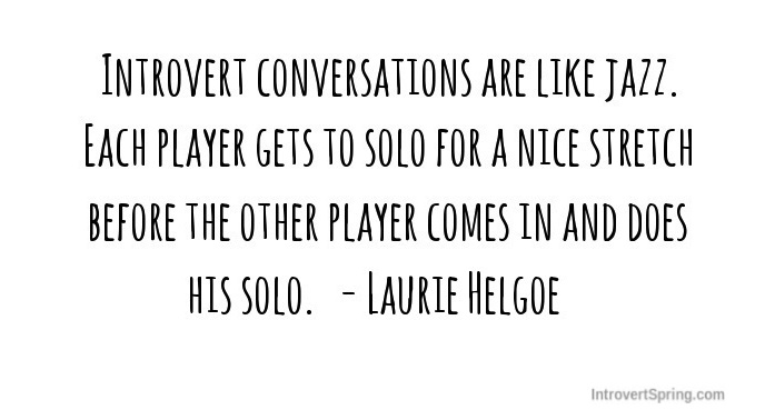 introvert conversations are like jazz laurie helgoe quote