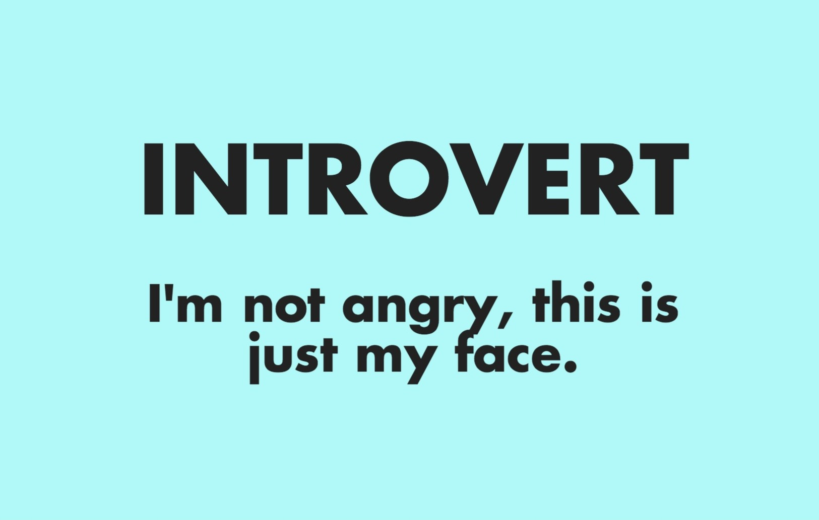 Introversion is not bad at all