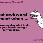 10 Awkward Moments Only Introverts Will Understand