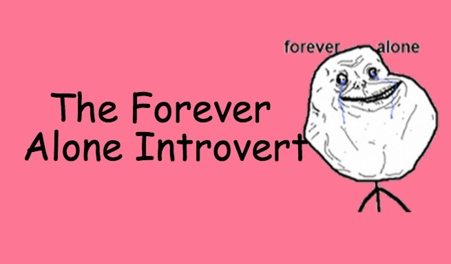 forever alone introvert