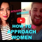 Introvert vs. Extravert: How To Approach Women