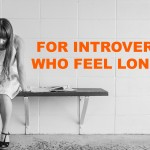 The Introverted Personality & Loneliness