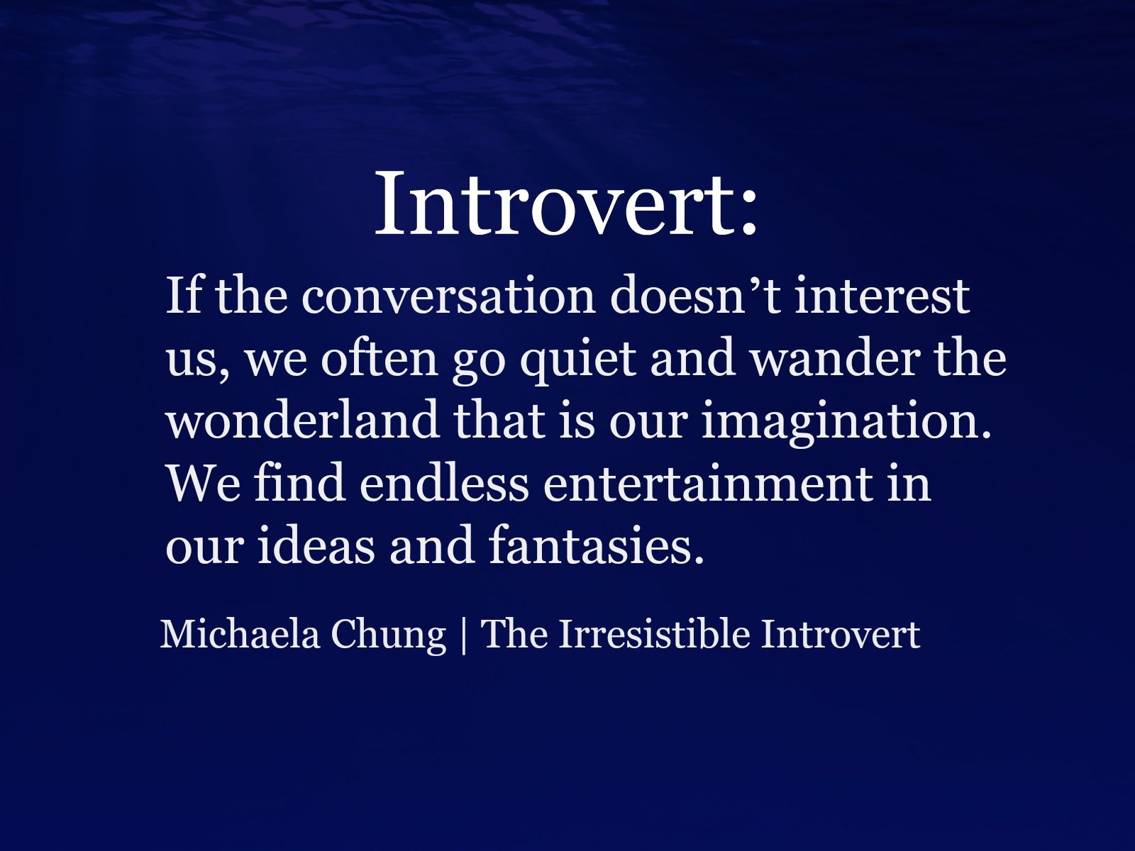Irresistible Introvert Quotes  Introvert Spring