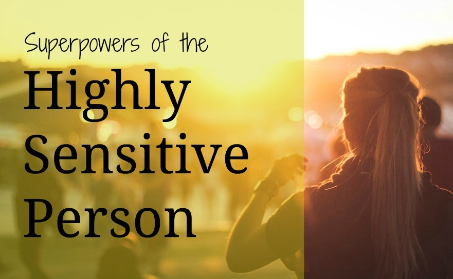 9 Superpowers of the Highly Sensitive Person