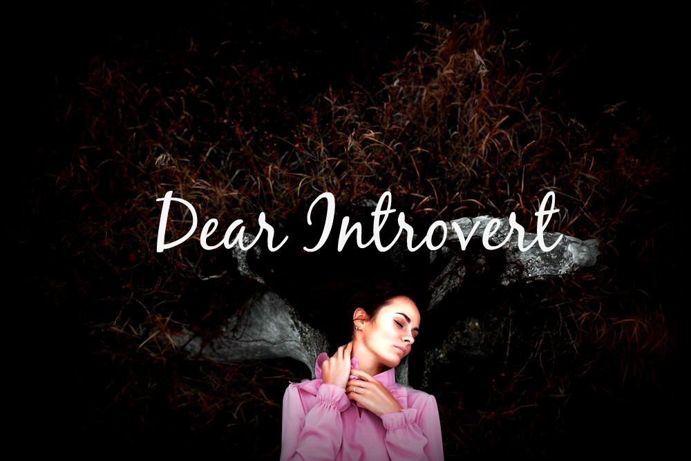 dear introvert open letter to introverts