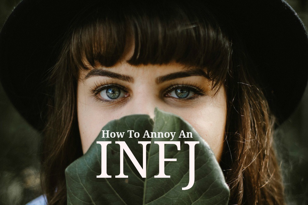 The Top 5 Ways To Annoy An INFJ - Introvert Spring