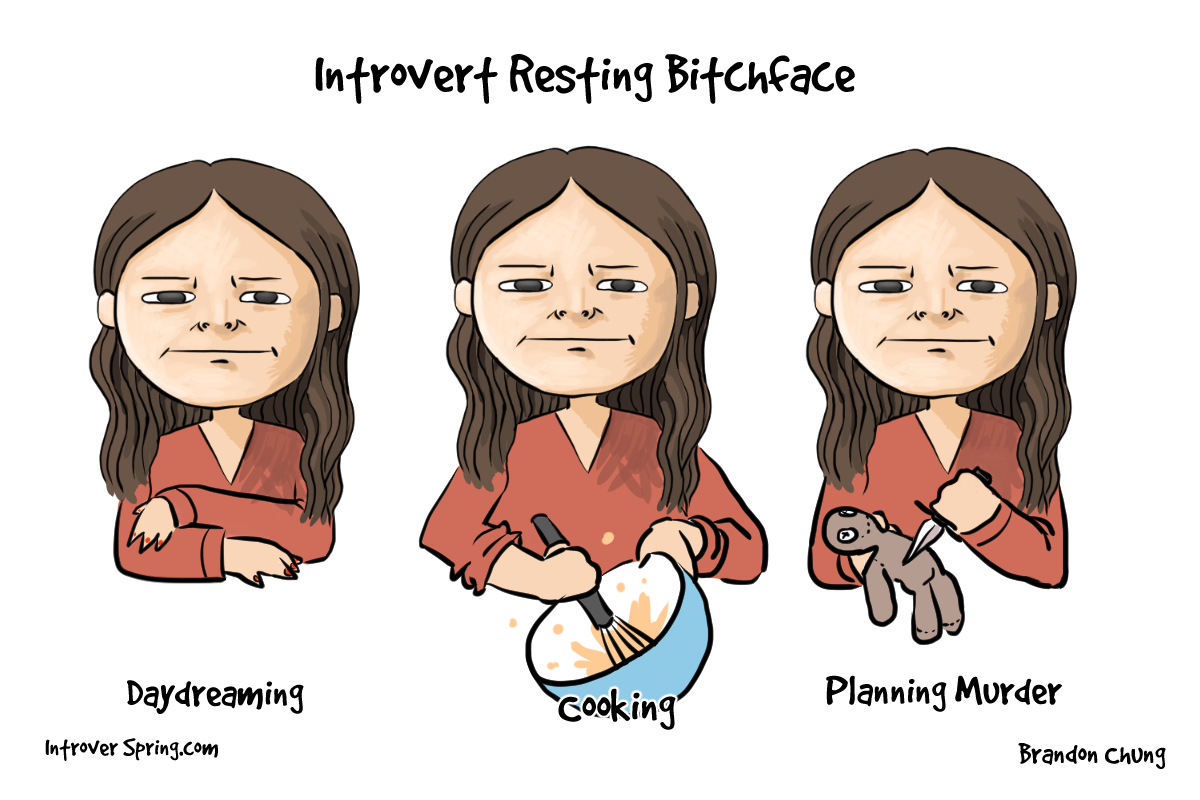 introvert resting b*tch face